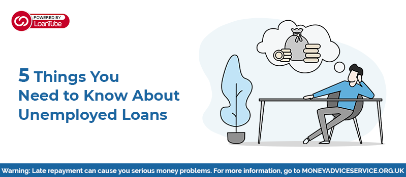 Unemployed Loans | UK | Loan Broker