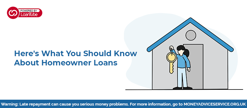This is What You Need to Know About Homeowner Loans