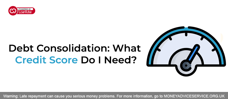 Debt Consolidation Loans: What Credit Score Do I Need?